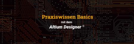 Altium – Praxiswissen Basics