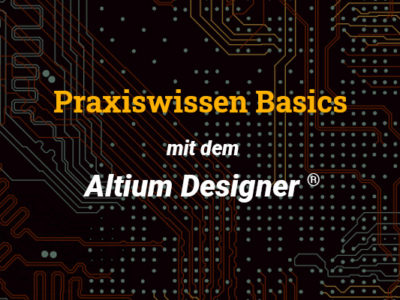 Altium Training – Praxiswissen Basics