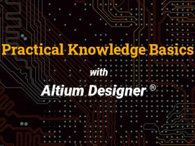 Altium Training – Practical Knowledge Basics